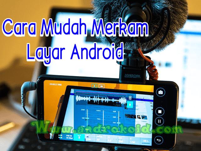 Beberapa aplikasi yang dapat merekam layar android