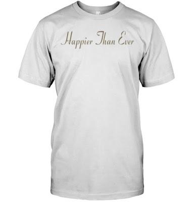 Billie Eilish Happier Than Ever Shirt