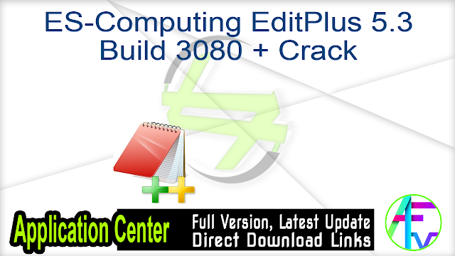 ES-Computing EditPlus 5.3 Build 3080 + Crack