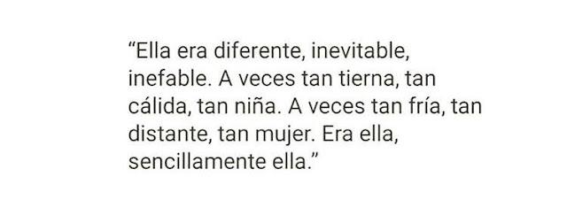 Ella era diferente,inevitable,inefable