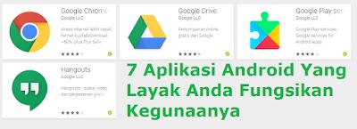 7 aplikasi android yang layak di fungsikan kegunaannya