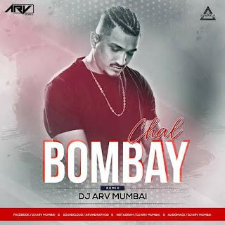 CHAL BOMBAY - REMIX - DJ ARV MUMBAI