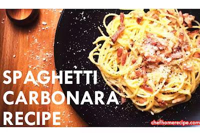 HOW TO MAKE CARBONARA - chefhomerecipe.com