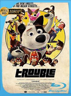 Trouble (2019) [Latino-Ingles] [1080P] [GoogleDrive] Hazroah