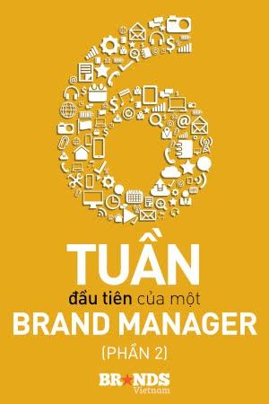 Khóa học The first 6 weeks: 6 tuần đầu tiên của Brand Manager (Phần 3) - Thái Thùy Anh
