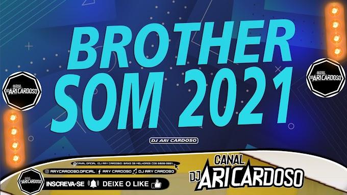 [✔]Set Melody 2021 Brother Som  [Edição Maio 2021] - [Dj Ari Cardoso]