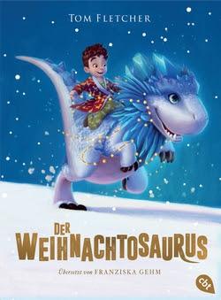 Bücherblog. Rezension. Buchcover. Der Weihnachtosaurus (Band 1) von Tom Fletcher. Fantasy. Kinderbuch. cbj.