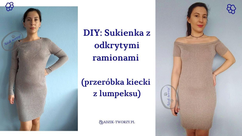 DIY: Sukienka z odkrytymi ramionami - przeróbka bezpłciowej kiecki