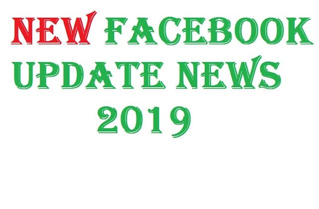 Facebook New Update News 2019 BBT