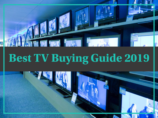 Best TV Buying Guide 2019
