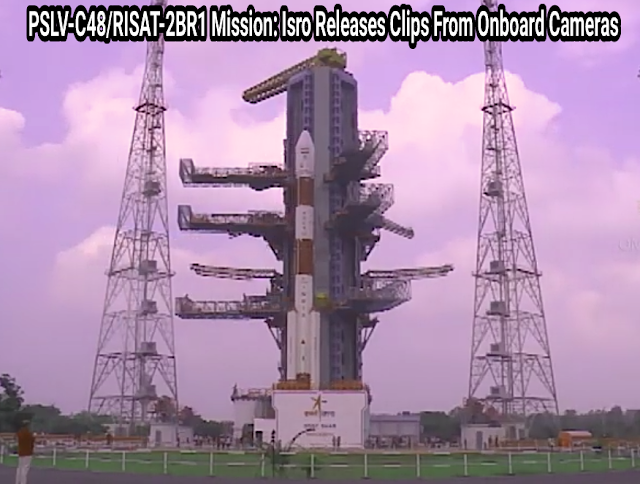 PSLV-C48/RISAT-2BR1 Mission: Isro Releases Clips From Onboard Cameras