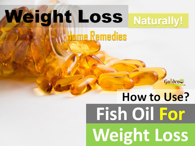 Fish Oil for Weight Loss, How Much Fish Oil for Weight Loss, Omega-3 Weight Loss, How to lose weight, how to burn belly fat, home remedies for weight loss, fast weight loss, lose weight overnight, get rid of belly fat, burn body fat, flat tummy, how to get flat belly, burn calories