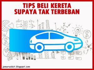 Tips nak beli kereta