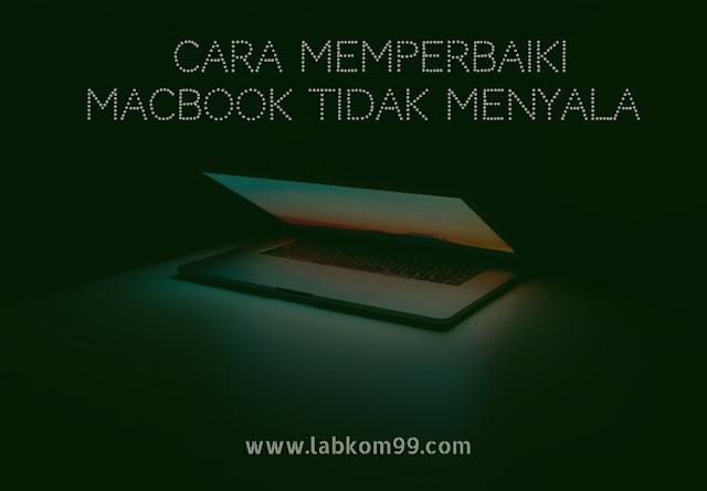 Cara Memperbaiki MacBook Tidak Menyala