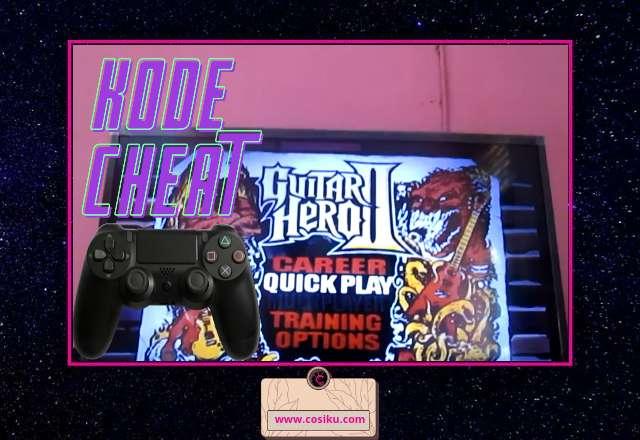 Daftar Kumpulan Kode Cheat Guitar Hero PS2 di Semua Seri