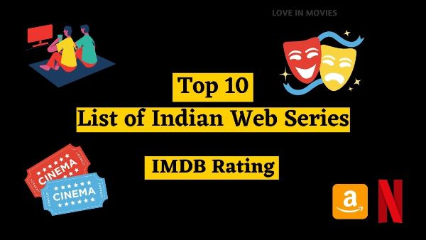 Top 10 list of Indian Web Series | IMDB Rating | Love In Movies