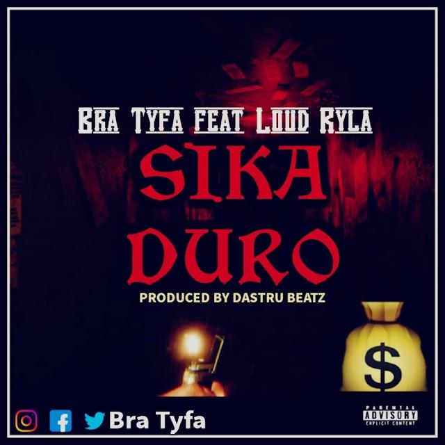Bra Tyfa ft Ryla-SikaDuro(Prod.By Dastru Beatz)