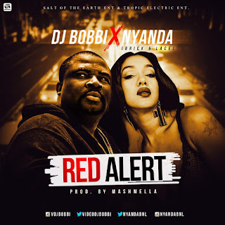 MUSIC: Dj Bobbi x Nyanda - Red Alert