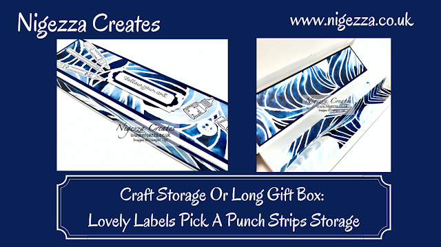 Nigezza Creates With Stampin' Up! Craft Storage Or A Long Gift Box: Lovely Labels Pick A Punch Strips Storage