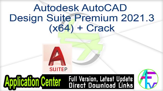 Autodesk AutoCAD Design Suite Premium 2021.3 (x64) + Crack