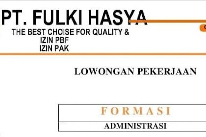 Lowongan Kerja Admin  PT. FULKI HASYA Tasikmalaya