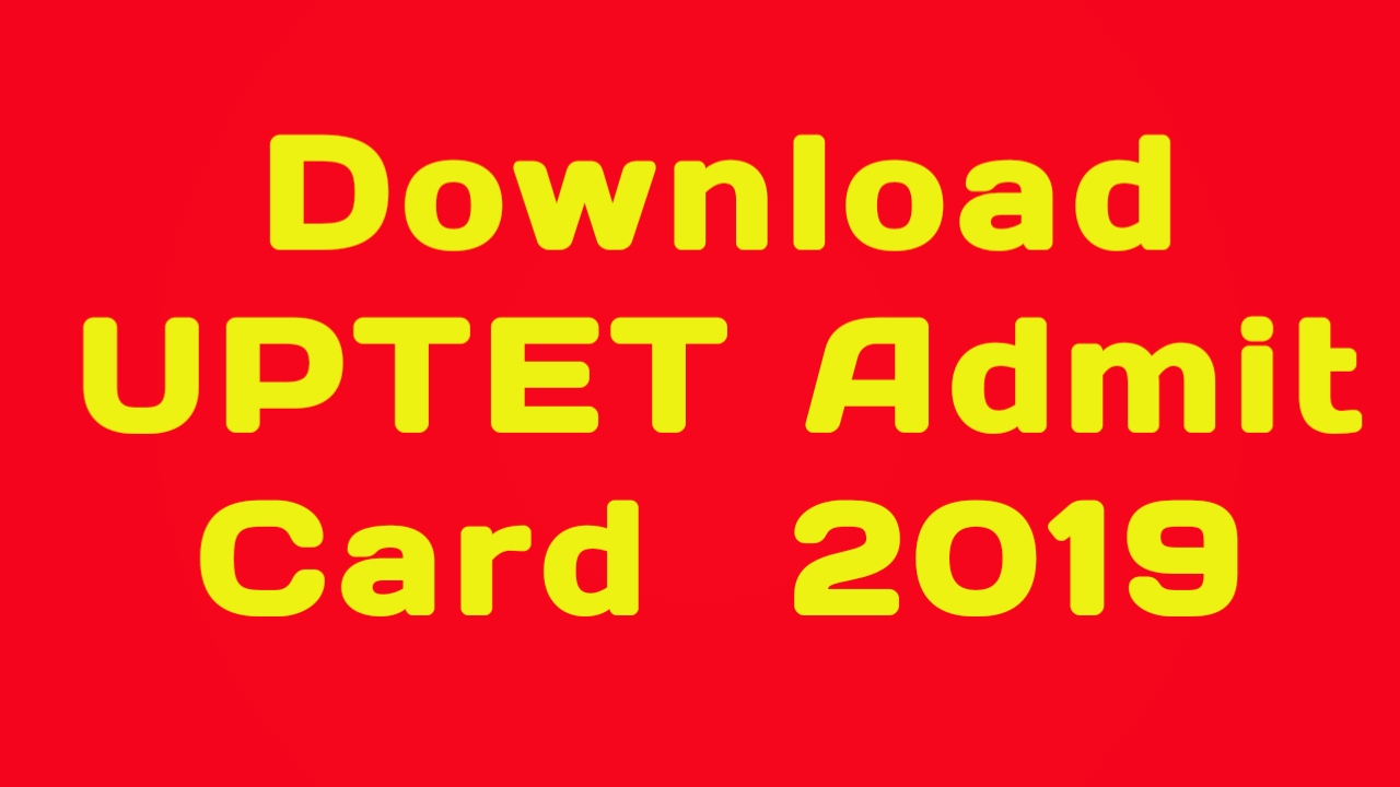 Download UPTET Admit Card  2019