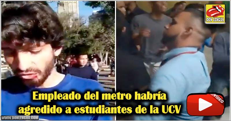 Empleado del metro habría agredido a estudiantes de la UCV