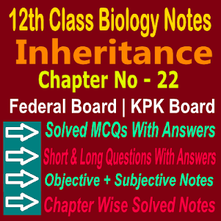 Biology Chapter 22 English Medium Notes In PDF For KPK Students and Federal Board Students