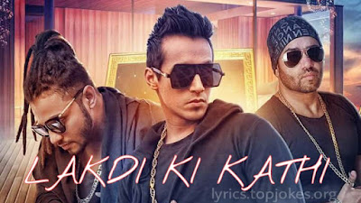 LAKDI KI KATHI SONG: A party song inspired from well known children's poem sung by Harshit Tomar ft. Raftaar and JSL. composed by JSL Singh and lyricsted by Harshit Tomar & Raftaar.