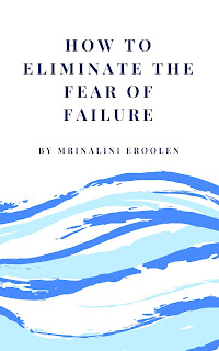 How To Eliminate The Fear Of Failure