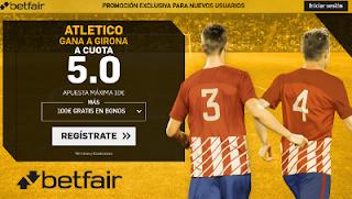 betfair supercuota victoria de Atletico al Girona liga 19 agosto