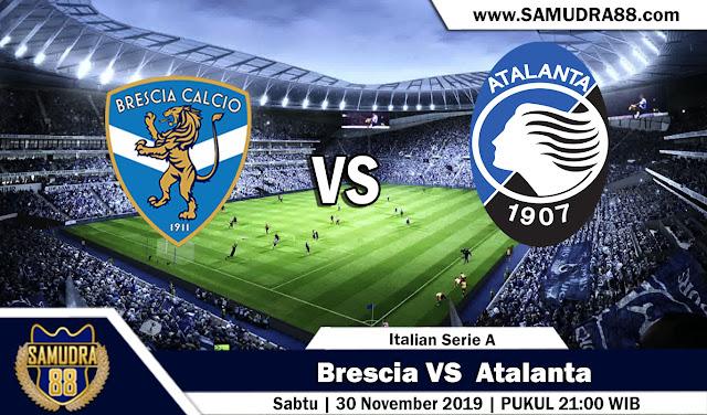 Prediksi Bola Terpercaya Liga Italia Brescia vs Atalanta 30 November 2019