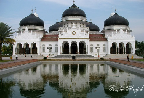 Rindu Masjid Masjid Raya Baiturrahman Banda Aceh Bagian I