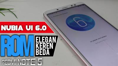 Review dan Download ROm Nubia 6.0 Android Redmi note 5 ( whyred) Rom keren dan tampil beda