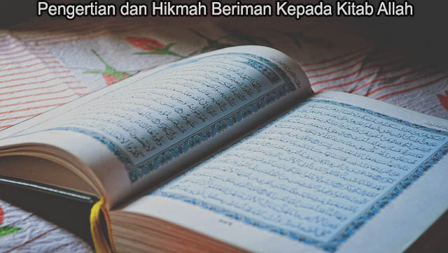Pengertian dan Hikmah Beriman Kepada Kitab Allah