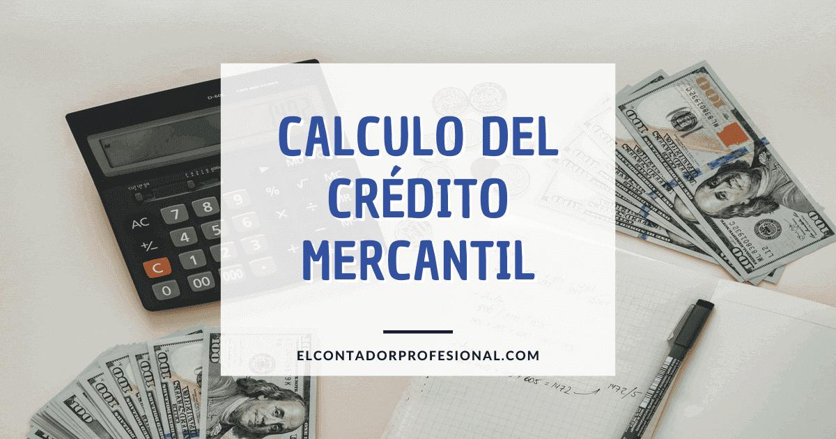 calculo del credito mercantil