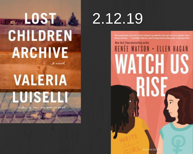 Lost Children Archive, Valeria Luiselli, Watch Us Rise, Renee Watson, Ellen Hagan