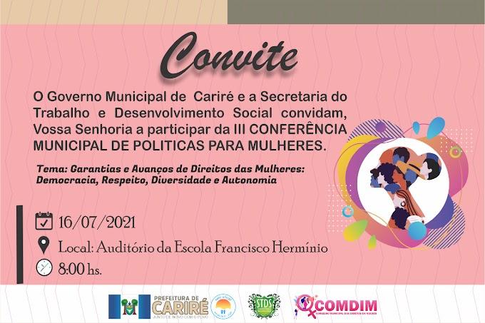 Dia 16/07, às 8h, haverá a III Conferência Municipal de Políticas Para Mulheres na cidade de Cariré-CE