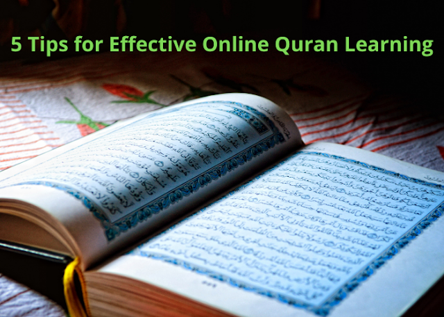 5 Tips for Effective Online Quran Learning