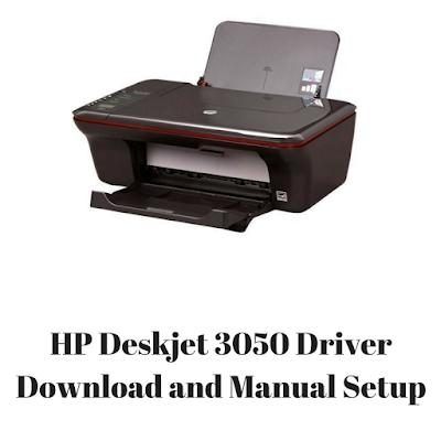 HP Deskjet 3050 Driver Download and Manual Setup