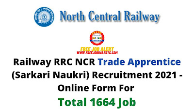 Free Job Alert: Railway RRC NCR Trade Apprentice (Sarkari Naukri) Recruitment 2021 - Online Form For Total 1664 Job