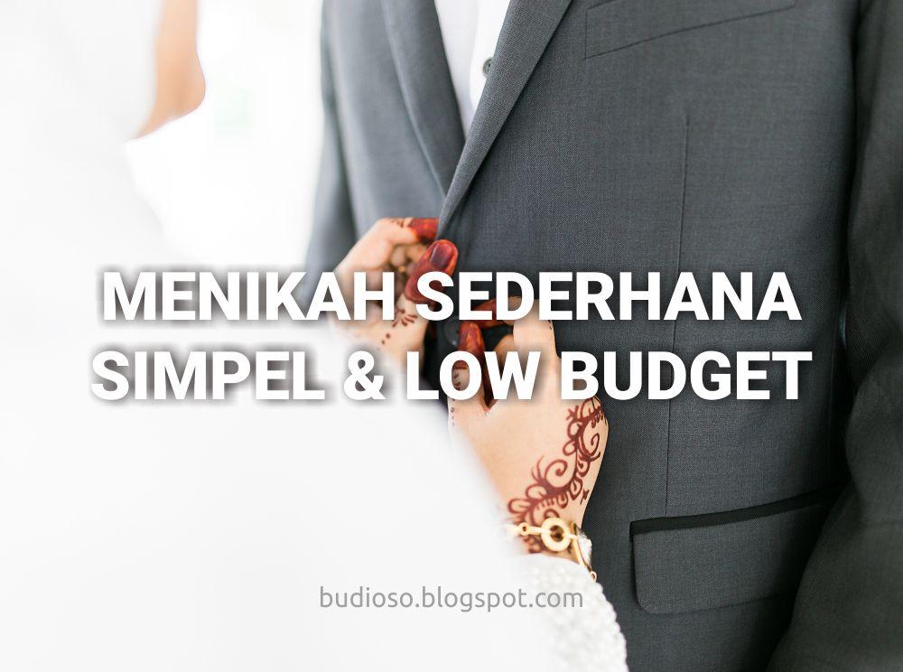 Menikah cara sederhana dengan modal sedikit minim low budget tanpa resepsi dan pelaminan