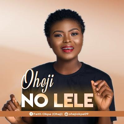 No Lele by Oheji Mp3 Download
