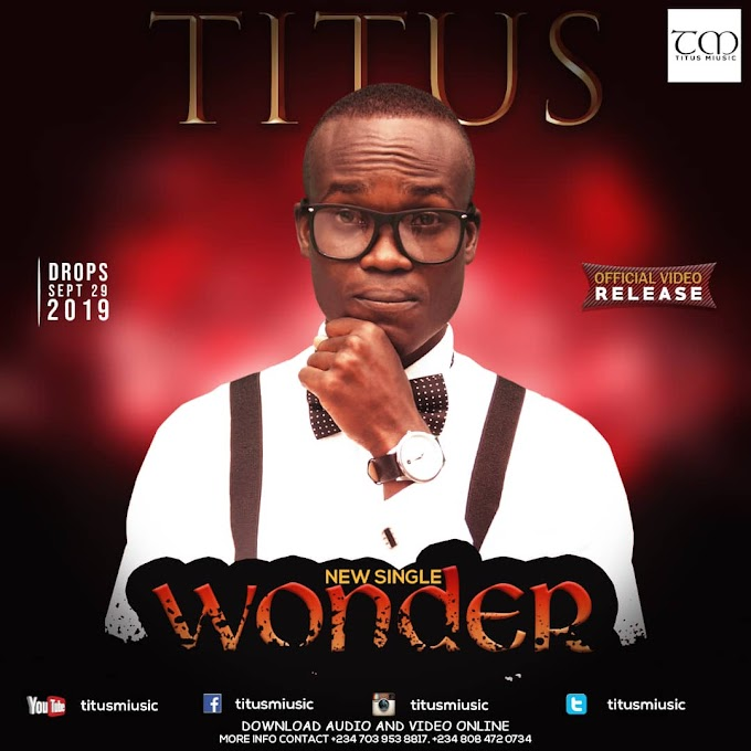 Gospel Mp3 + Video: Titus - Wonder