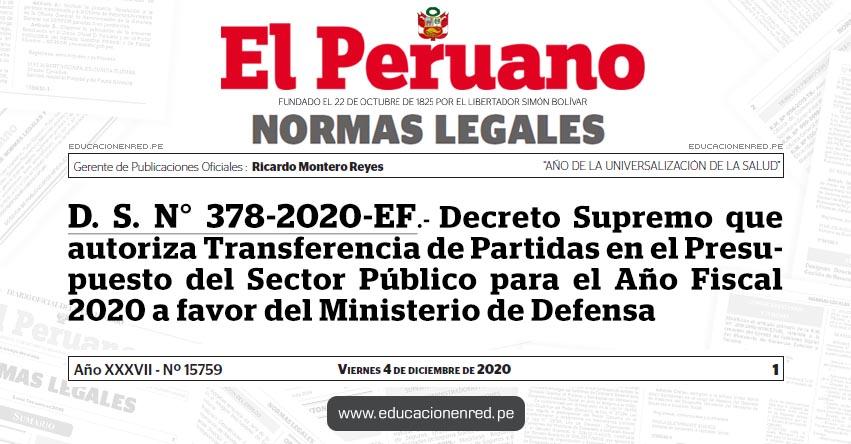 D. S. N° 378-2020-EF.- Decreto Supremo que autoriza Transferencia de Partidas en el Presupuesto del Sector Público para el Año Fiscal 2020 a favor del Ministerio de Defensa