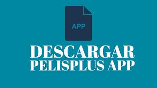 Descargar Pelisplus app Gratis para Celular
