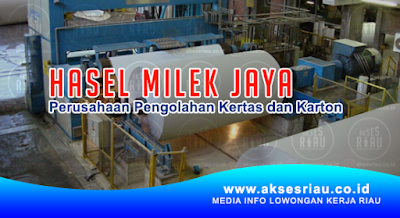 Lowongan PT. Hasel Milek Jaya Pekanbaru Januari 2018