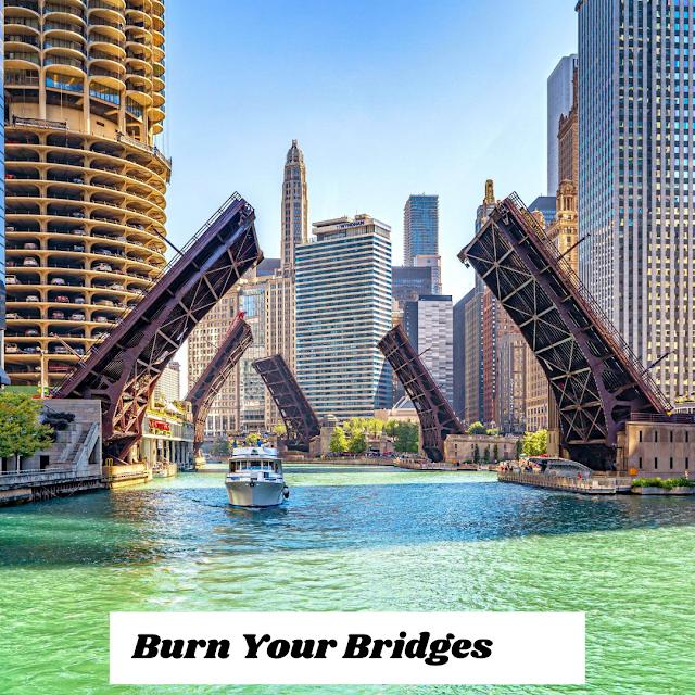 Don't burn your bridges