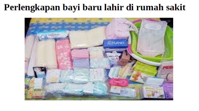 Perlengkapan bayi baru lahir di rumah sakit, genpi.net, genpi
