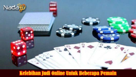 Kelebihan Judi Online Untuk Beberapa Pemain